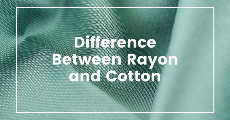 Difference Between Rayon And Cotton