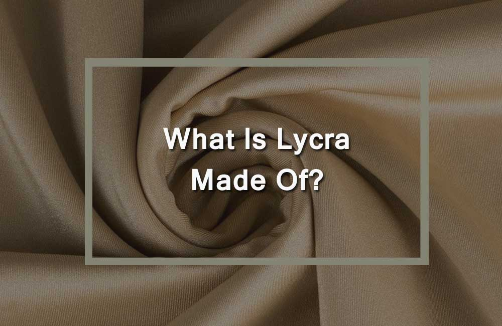 What Is Lycra Made Of?